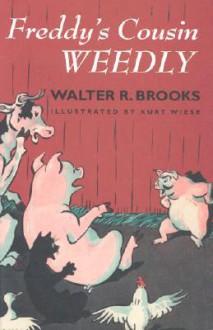 Freddy's Cousin Weedly - Walter R. Brooks, Kurt Wiese