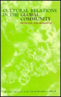 Cultural Relations in the Global Community: Problems & Prospects - Verner C. Bickley