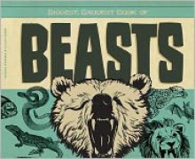 Biggest, Baddest Book of Beasts - Anders Hanson, Elissa Mann