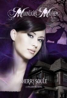 Moonlight Mayhem (Spellbound #3) - Sherry Soule