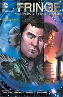 Fringe: Beyond the Fringe - Joshua Jackson, Various