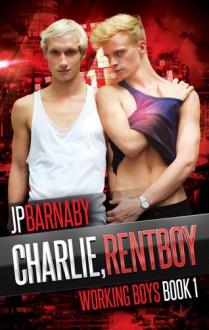 Charlie, Rentboy (Working Boys 1) - J.P. Barnaby