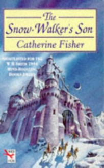 The Snow-walker's Son (Red Fox Older Fiction) - CATHERINE FISHER