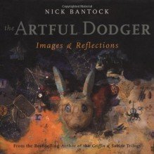 The Artful Dodger: Images and Reflections - Nick Bantock