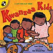 Kwanzaa Kids - Joan Holub,Ken Wilson-Max