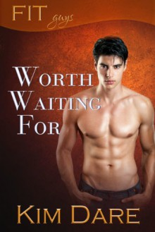 Worth Waiting For - Kim Dare