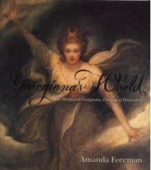 Georgiana's World - Amanda Foreman