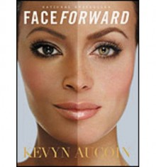 Face Forward[ FACE FORWARD ] By Aucoin, Kevyn ( Author )Oct-25-2001 Paperback - Kevyn Aucoin