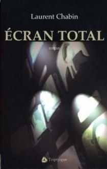 Ecran total - Laurent Chabin