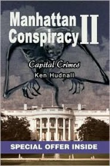 Manhattan Conspiracy II: Capital Crimes - Ken Hudnall