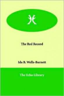 The Red Record - Ida B. Wells-Barnett