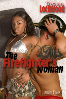 The Firefighter's Woman [Interracial Romance] - Tressie Lockwood