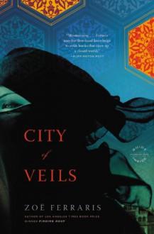 City of Veils: A Novel - Zoë Ferraris