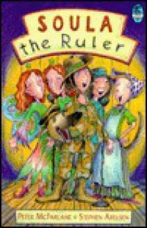 Soula the Ruler - Peter McFarlane, Stephen Axelsen