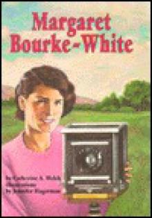 Margaret Bourke-White - Catherine A. Welch, Jennifer Hagerman