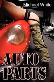 Auto Parts - Michael White
