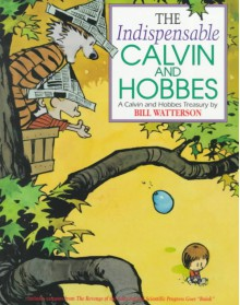 The Indispensable Calvin and Hobbes - Bill Watterson