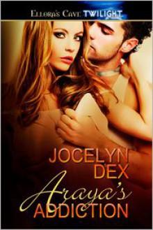 Araya's Addiction - Jocelyn Dex