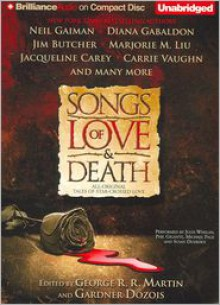 Songs of Love and Death: All-Original Tales of Star-Crossed Love - George R.R. Martin, Jacqueline Carey, Lisa Tuttle, Jim Butcher