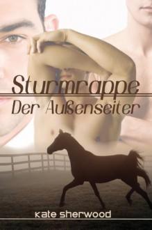 Sturmrappe - Der Aussenseiter - Kate Sherwood, Teresa Simons