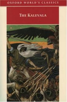 The Kalevala - Anonymous, Elias Lönnrot, Keith Bosley