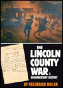 The Lincoln County War: A Documentary History - Frederick Nolan
