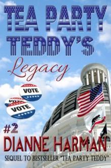 Tea Party Teddy's Legacy - Dianne Harman