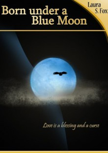 Born under a Blue Moon - Laura S. Fox
