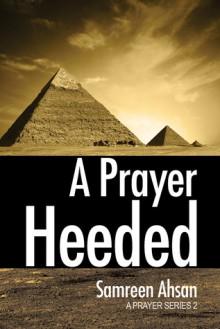 A Prayer Heeded : A Prayer Series II - Samreen Ahsan