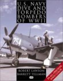 U.S. Navy Dive and Torpedo Bombers of WWII - Robert L. Lawson, Barrett Tillman