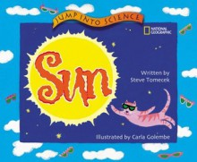 Jump Into Science: Sun - Steve Tomecek, Carla Golembe