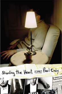 Shooting the Heart - Paul Cody