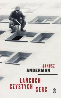 Łańcuch czystych serc - Anderman Janusz