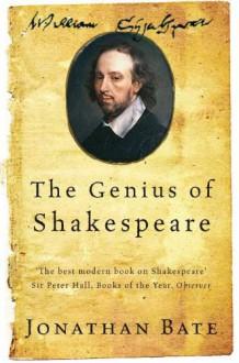 Genius of Shakespeare - Jonathan Bate