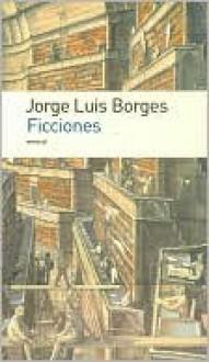 Ficciones/ Fiction - Jorge Luis Borges