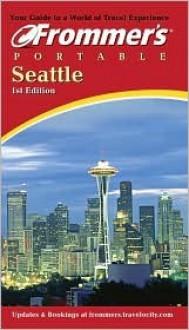 Frommer's Portable Seattle - Karl Samson, Jane Aukshunas