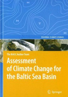 Assessment of Climate Change for the Baltic Sea Basin - BACC