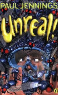 Unreal!: Eight Surprising Stories - Paul Jennings