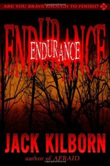 Endurance: A Novel of Terror - 'Jack Kilborn', 'J.A. Konrath'