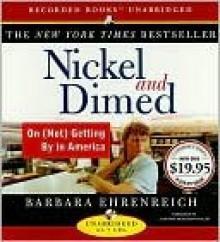 Nickel and Dimed: On (Not) Getting by in America - Barbara Ehrendreich, Christine McMurdo-Wallis, Barbara Ehrendreich