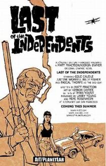 Last Of The Independents - Matt Fraction, Kieron Dwyer