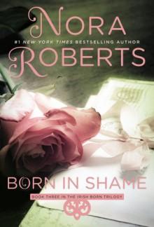 Born in Shame (Born In#3) - Nora Roberts