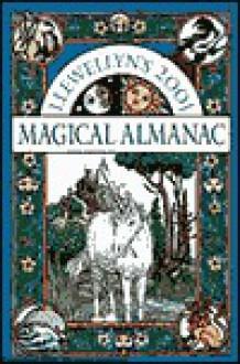 Llewellyn's 2001 Magical Almanac - Llewellyn Publications