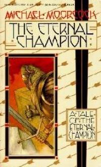 The Eternal Champion (Erekosë, #1) - Michael Moorcock