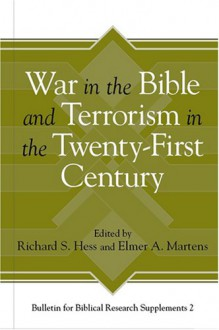 War In The Bible And Terrorism In The Twenty First Century - Richard S. Hess
