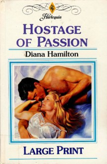 Hostage of Passion - Diana Hamilton