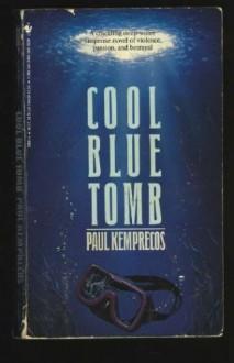 Cool Blue Tomb - Paul Kemprecos