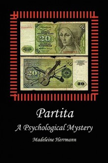 Partita: A Psychological Mystery - Madeleine Herrmann