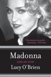 Madonna: Like an Icon - Lucy O'Brien