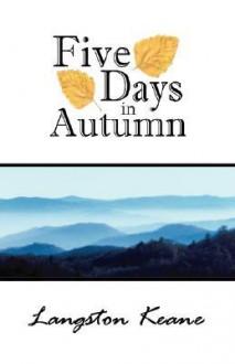 Five Days in Autumn - Langston Keane
